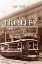The Trolley by R.H. Yodice