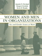 Women and Men in Organizations: Sex and Gender Issues at Work