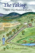 The Taking: Before They Flooded the Quabbin by Helen Haddad