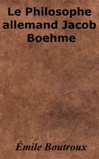 Le Philosophe allemand Jacob Boehme by Émile Boutroux