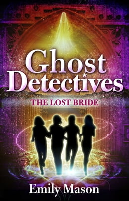 Book Ghost Detectives: The Lost Bride by Emily Mason