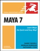 Maya 7 for Windows and Macintosh: Visual QuickStart Guide by Danny Riddell