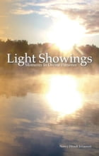 Light Showings: Moments In Divine Presence by Nancy Heuc Johanson