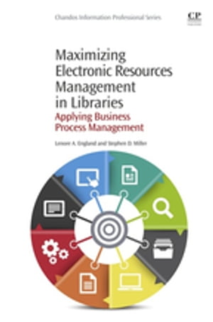 Maximizing Electronic Resources Management in Libraries Applying Business Process Management