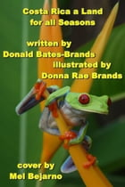 Costa Rica a Land for all Seasons by Donald Bates-Brands