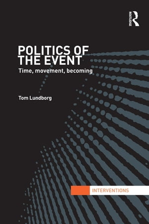 Politics of the Event Time,  Movement,  Becoming
