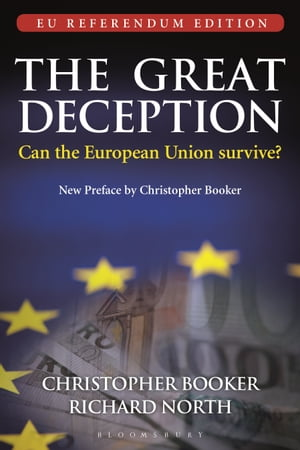 The Great Deception The Secret History of the European Union