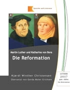Martin Luther und Katharina von Bora: Die Reformation by Hjørdi Winther Christensen