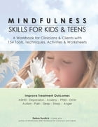 Mindfulness Skills for Kids & Teens: A Workbook for Clinicians & Clients with 154 Tools, Techniques, Activities & Worksheets by Debra Burdick LCSWR, BCN