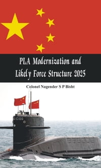 PLA Modernisation and Likely Force Structure 2025