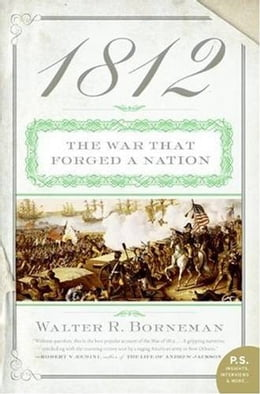 Book 1812: The War of 1812 by Walter R. Borneman