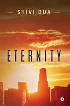 Eternity by Shivi Dua
