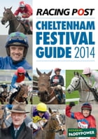 Racing Post Cheltenham Festival Guide 2014 by Nick Pulford