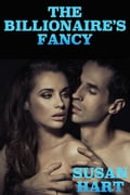 The Billionaire's Fancy: An Erotic Romance 38f1b22a-c22d-41c1-85c1-d9e2f1d5febe