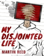 My Disjointed Life