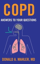 COPD: Answers to Your Questions by Donald A. Mahler
