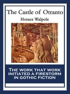 The Castle of Otranto: With linked Table of Contents by Horace Walpole