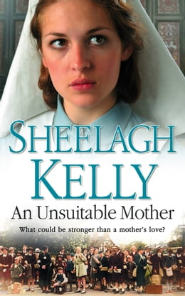Book An Unsuitable Mother by Sheelagh Kelly