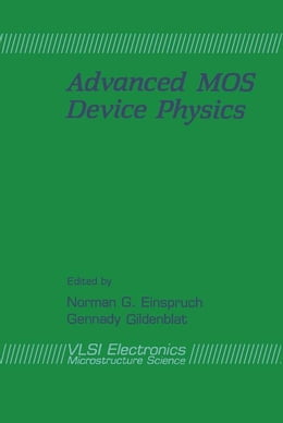 Book Advanced MOS Device Physics by Einspruch, Norman