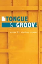 Tongue & Groove by Stephen Cramer