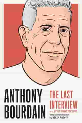 Anthony Bourdain: The Last Interview: and Other Conversations de MELVILLE HOUSE