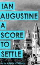 A Score to Settle by Ian Augustine