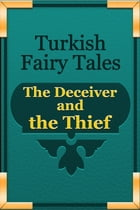 The Deceiver and the Thief by Turkish Fairy Tales