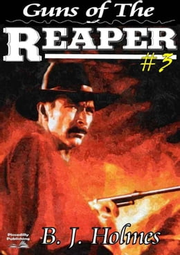 Book Guns of the Reaper by B. J. Holmes