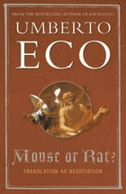 Mouse or Rat?: Translation as Negotiation by Umberto Eco