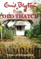 Enid Blyton at Old Thatch by Tess Livingstone