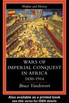 Wars of Imperial Conquest in Africa, 1830-1914