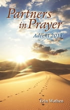Partners in Prayer: Advent 2013 by Erin Wathen