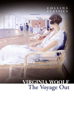 Book The Voyage Out (Collins Classics) by Virginia Woolf