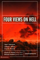 Four Views on Hell by Stanley N. Gundry