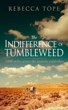 The Indifference of Tumbleweed by Rebecca Tope