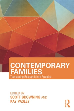 Contemporary Families Translating Research Into Practice