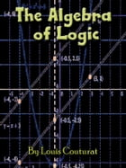 The Logic of Algebra by Louis Couturat