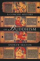 Concise History of Buddhism by Andrew Skilton