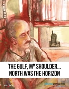The Gulf, my shoulder… north was the horizon by Wm. Clark Murray