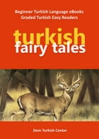 Turkish Fairy Tales: Turkish Language Learning eBooks by Ali Akpinar