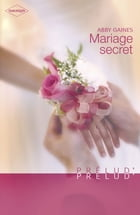 Mariage secret (Harlequin Prélud') by Abby Gaines