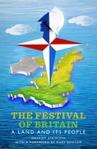 Festival of Britain, The: A Land and Its People by Harriet Atkinson