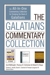 The Galatians Commentary Collection: An All-In-One Commentary Collection for Studying the Book of…