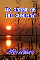 By Order of the Company by Mary Johnston