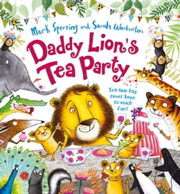 Book Daddy Lion's Tea Party by Mark Sperring