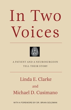 In Two Voices: A Patient and a Neurosurgeon Tell Their Story
