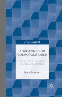 Educating for Cosmopolitanism: Lessons from Cognitive Science and Literature
