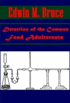 Detection of the Common Food Adulterants by EDWIN M. BRUCE