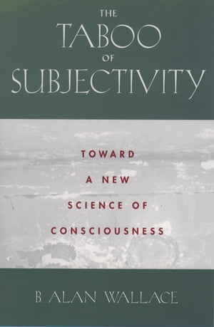 The Taboo of Subjectivity Toward a New Science of Consciousness
