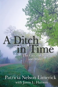 Ditch in Time: The City, the West and Water